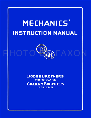 1914-1927 Dodge Bros. & Graham Bros. Shop Manual Reprint