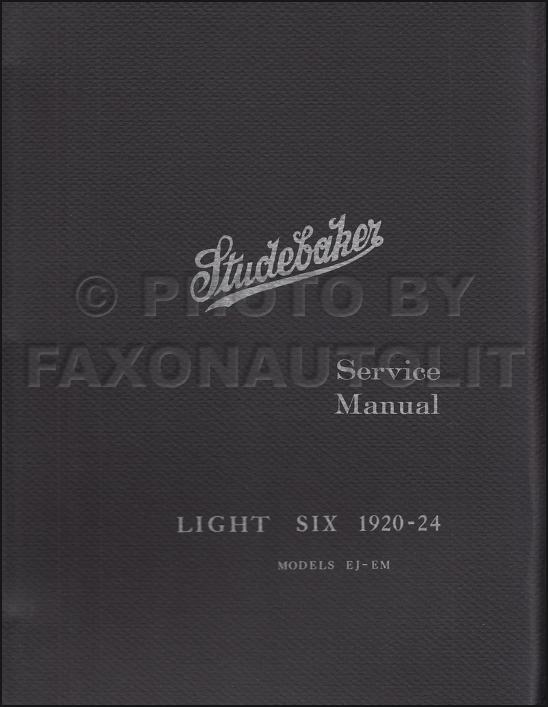 1920-1924 Studebaker Light 6 Shop Manual Reprint Models EJ & EM