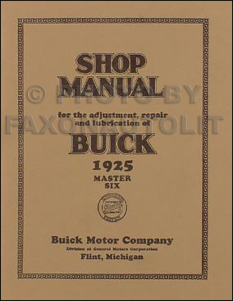 1925 Buick Master Six Shop Manual Reprint