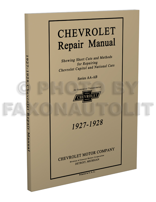 1927-1928 Chevrolet Car and Truck Repair Shop Manual Reprint Capitol National 8.5 x 11 inch