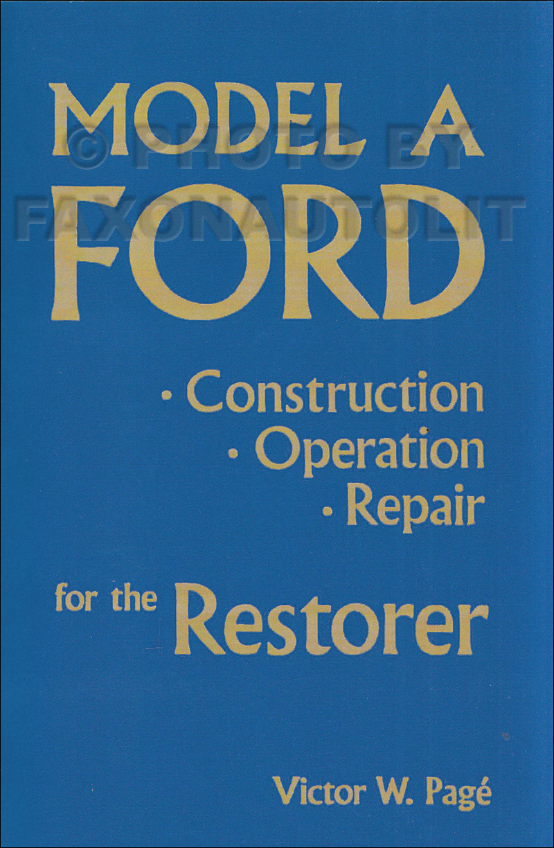 1928-1931 Model A Ford Construction, Operation, Repair for Restorer Softbound