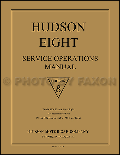 1930-1933 Hudson 8 Service Operations Manual Reprint
