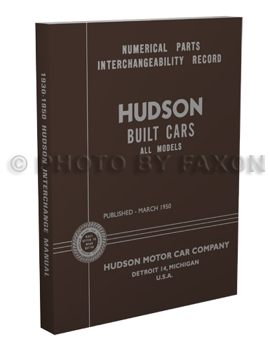 1930-1950 Hudson Parts Interchange Manual Reprint