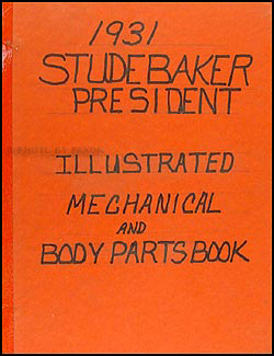 1931 Studebaker President Mechanical & Body Parts Book Original