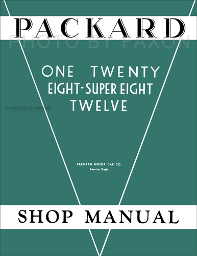 1932-1936 Packard 120 Eight Super 8 & 12 Repair Shop Manual Reprint