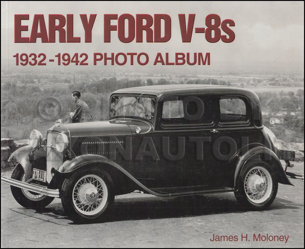 Early Ford V-8s 1932-1942 Photo Album