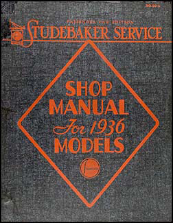 1936 Studebaker Car Shop Manual Original Dictator & President