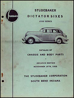 1936 Studebaker Dictator Six Chassis & Body Parts Book Advance Edition