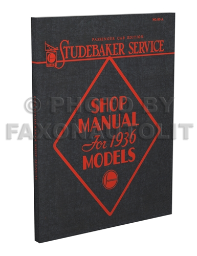 1936 Studebaker Shop Manual Reprint 36 Dictator & President