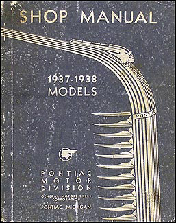 1937-1938 Pontiac Shop Manual Original-- All Models