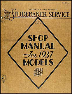 1937 Studebaker Car Shop Manual Original Dictator President