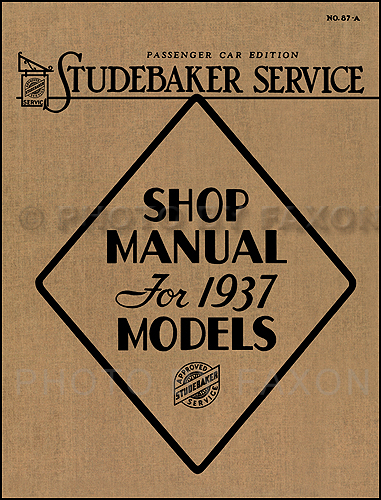 1937 Studebaker Dictator &  President Shop Manual Reprint