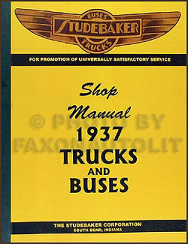 1937 Studebaker Bus & Truck Shop Manual Reprint