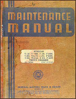 1938 GMC 1-1/2 to 2-1/2 ton Repair Shop Manual T18 F18 T23 F23 T33 F33