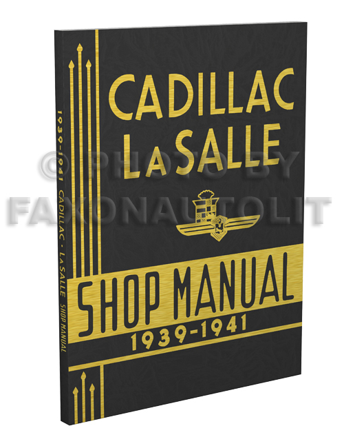 1939-1941 Cadillac & LaSalle Shop Manual Reprint