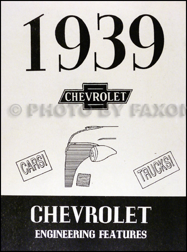 1939 Chevrolet Car and Truck Engineering Features Manual Reprint