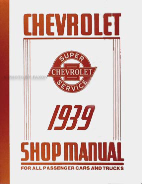 1939 Chevrolet Shop Manual Reprint for 39 Chevy Car, Pickup, & Truck