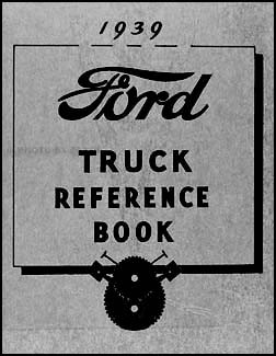 1939 Ford 1½ ton Truck Owner's Manual Reprint One-and-a-half-ton