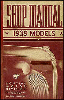 1939 Pontiac Shop Manual Original-- All Models