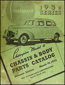 1939-1940 Studebaker Champion Chassis & Body Parts Catalog Advance Ed.
