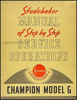 1939 Champion Manual of Step-by-step Service Operations Studebaker