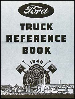 1940 Ford 1½ ton Truck Owner's Manual Reprint One-and-a-half-ton