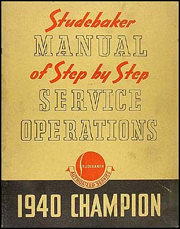 1940 Studebaker Manual of Step-by-step Service Operations Champion G