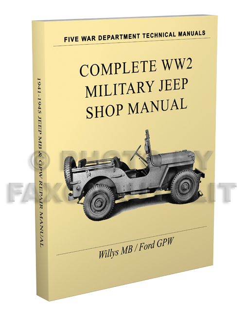 1941-1945 Willys MB & Ford GPW Military Jeep Repair Manual Reprint