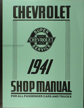 1941 Chevrolet Shop Manual Reprint for 41 Chevy Car, Pickup, & Truck
