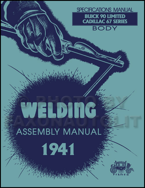 1941 Fisher Body Welding Assembly Service Manual Reprint - Buick 90 Limited Cadillac 67 Series