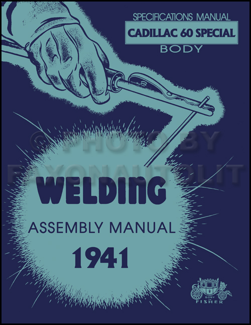 1941 Fisher Body Welding Assembly Service Manual Reprint - Cadillac 60 Special