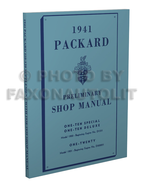 1941 Packard 110 & 120 Shop Manual Reprint