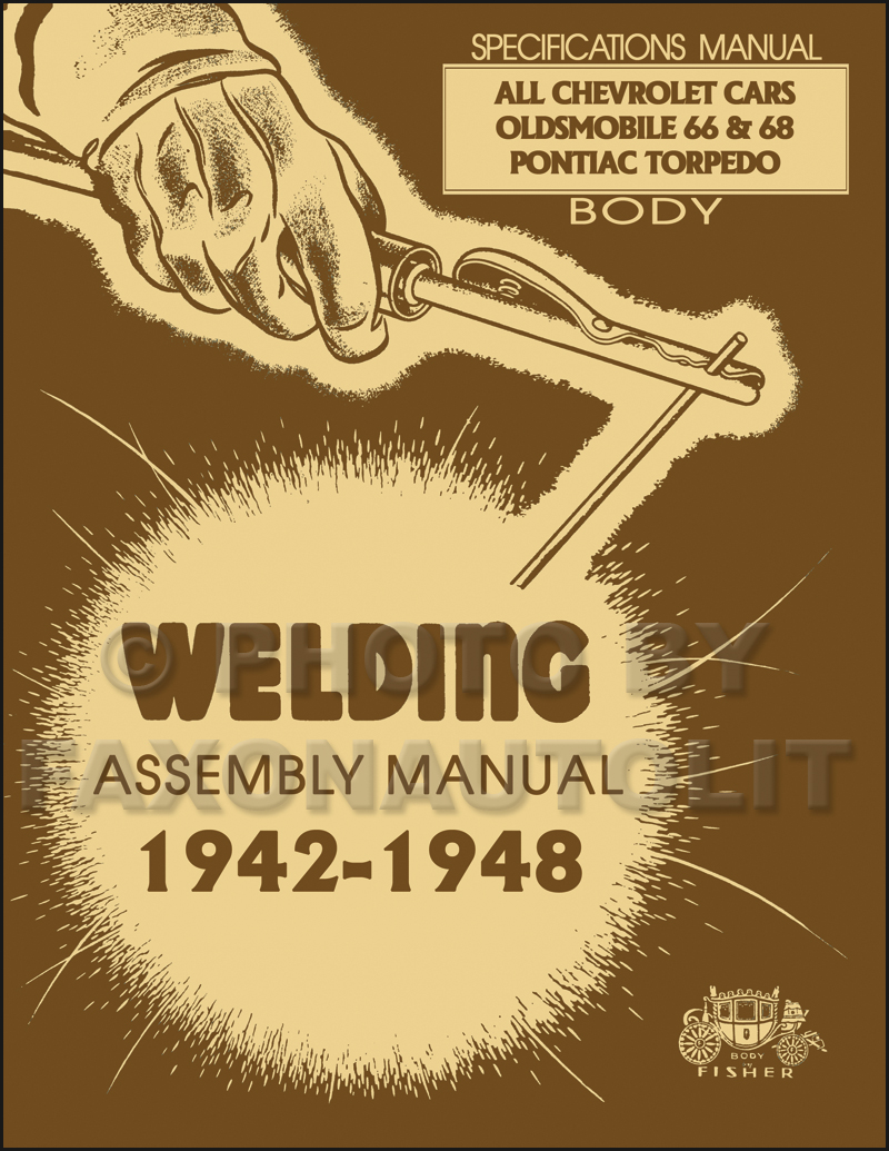 1942-1948 Fisher Body Welding Assembly Manual Reprint - All Chevy Cars, Olds 66/68, Pontiac Torpedo