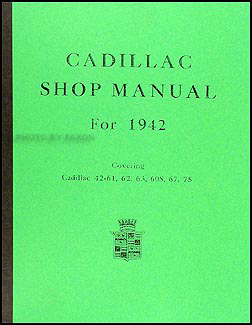 1942 Cadillac Shop Manual Reprint Series 42-61, 62, 63, 60S, 67, 75