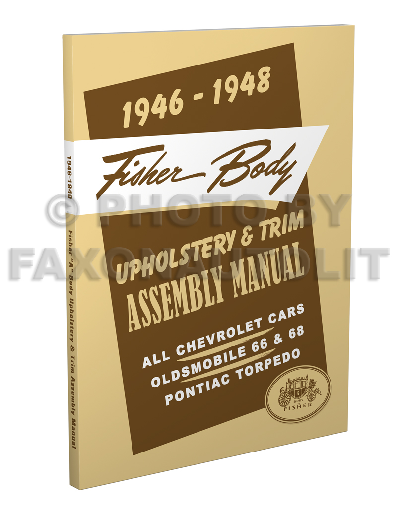 1946-1948 Fisher Body Upholstery and Trim Assembly Manual Chevy, Olds 66/68, Pontiac Torpedo