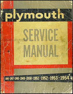 1946-1954 Plymouth Repair Shop Manual Original -- All Models on