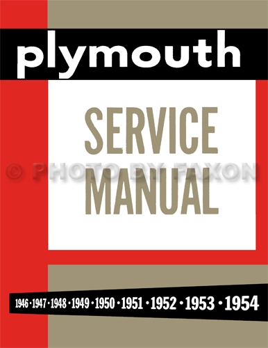 1946-1954 Plymouth Shop Manual Reprint -- All Models