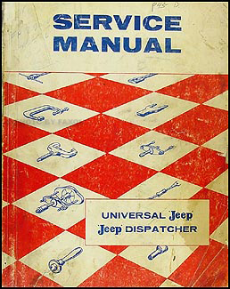 1946-1957 Jeep CJ 2A, CJ 3A 3B, CJ 5 5A 6 Shop Manual Original