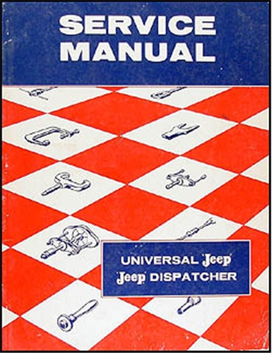 1946-1958 Jeep CJ 2A, CJ 3A 3B, CJ 5 5A 6 Shop Manual Original