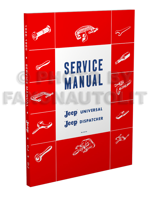 1946-1965 Jeep CJ 2A, CJ 3A 3B, CJ 5 5A 6 Shop Manual Reprint