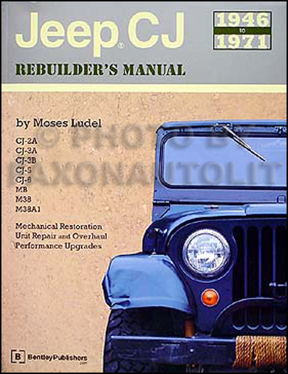 1946-1971 Jeep CJ Rebuilder Manual also MB M38 M38A1 Military Jeeps
