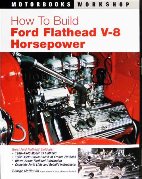 How to Build Ford Flathead V-8 Horsepower - Model 59, Ardun, and French