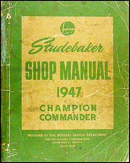 1947-1948 Studebaker Shop Manual Original Champion, Commander, Land Cruiser