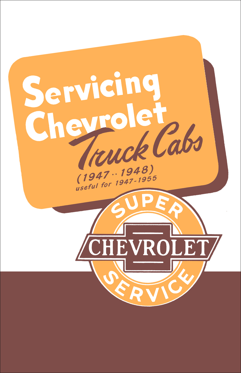 1947-1948 Chevrolet Truck Cab Service Manual for 1947-1955 Series I
