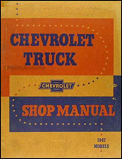 1947 Chevrolet Truck Shop Manual Original
