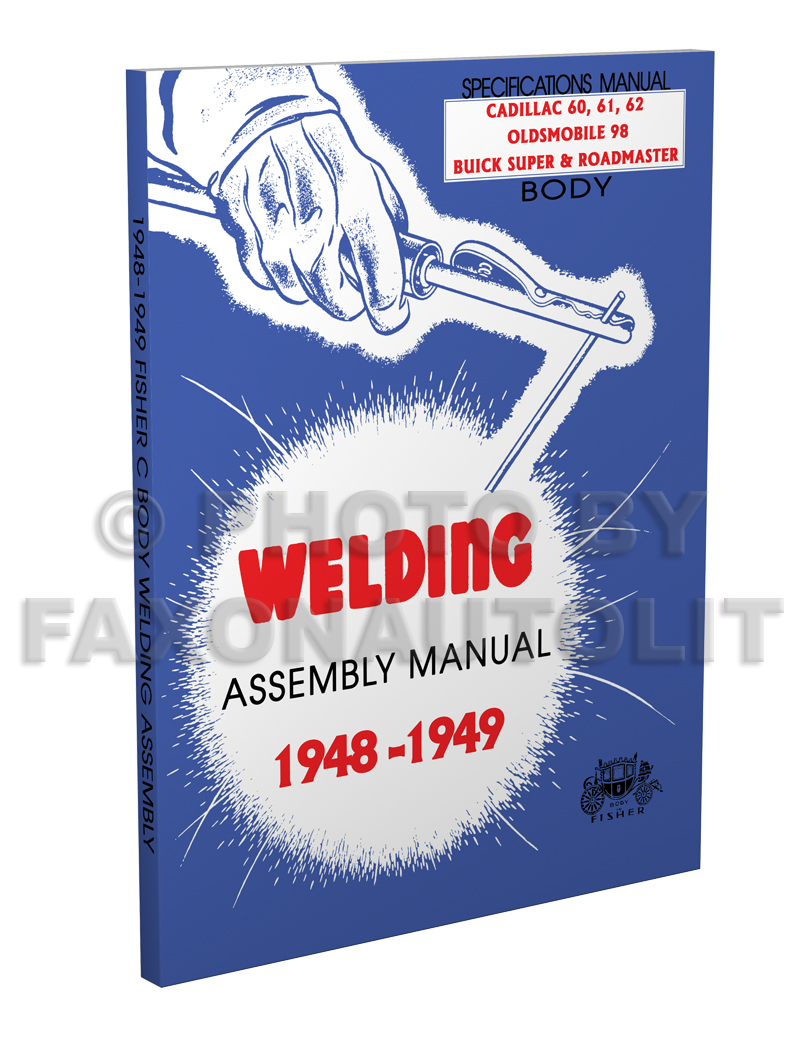 1948-1949 Fisher Body Welding Assembly Service Manual Reprint - Olds 98 Buick Super Roadmaster Cadillac 60 61 62 Series