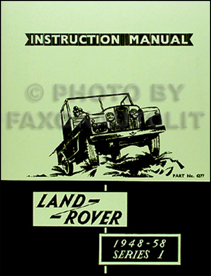 1948-1958 Land Rover Series I Reprint Owner's Manual -- Gas Engine