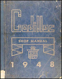1948 Cadillac Shop Manual Original for all models