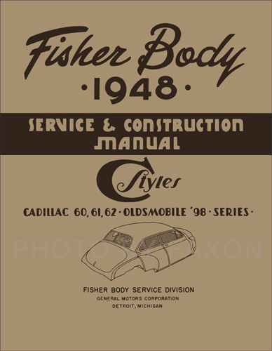 1948-1949 Fisher C Body Repair Shop Manual Reprint for Cadillac and Oldsmobile 98