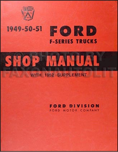 1949-1952 Ford F-Series Pickup & Truck Repair Shop Manual Reprint
